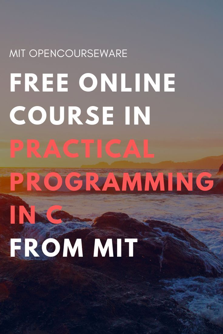 Practical Programming In C Free Computer Science Courses From Mit Free Educational Materials Fo Computer Science Programming Computer Science C Programming