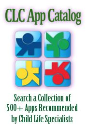 CLC App Catalog - List of apps tested and approved by other Child Life  Specialists;