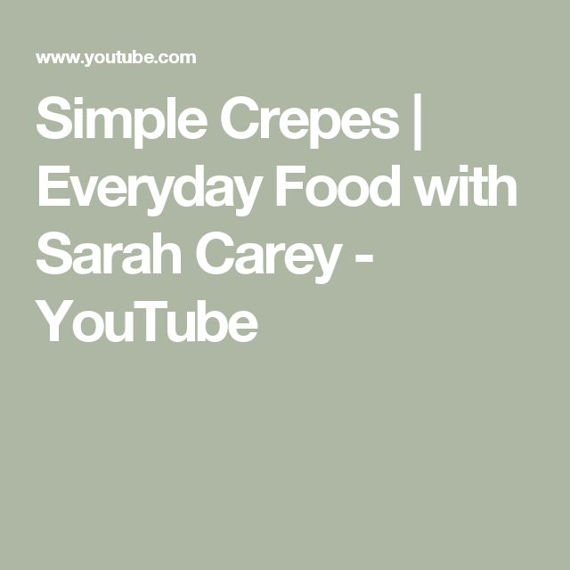 Simple Crepes | Everyday Food with Sarah Carey - YouTube