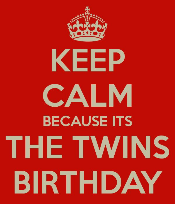 Happy Birthday Twins Quotes   keep-calm-because-its-the-twins-birthday