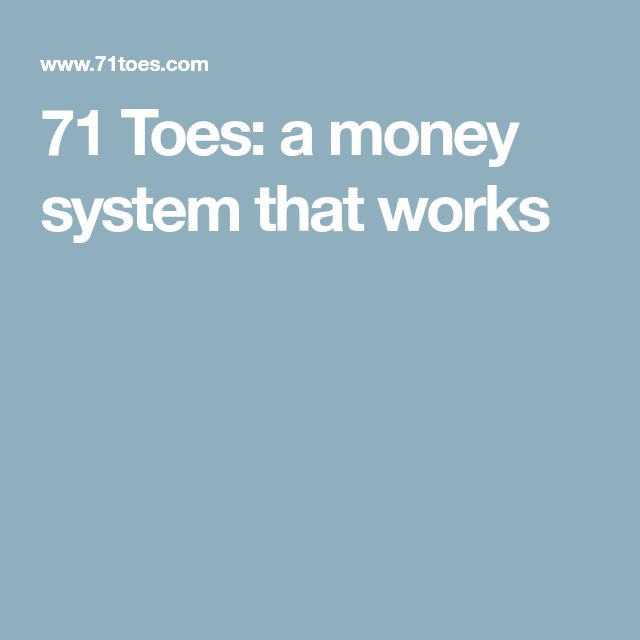 71 Toes: a money system that works