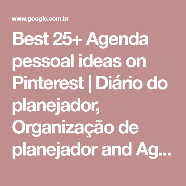 Best 25+ Agenda pessoal ideas on Pinterest | Diário do planejador, Organização de planejador and Agenda organização estudos