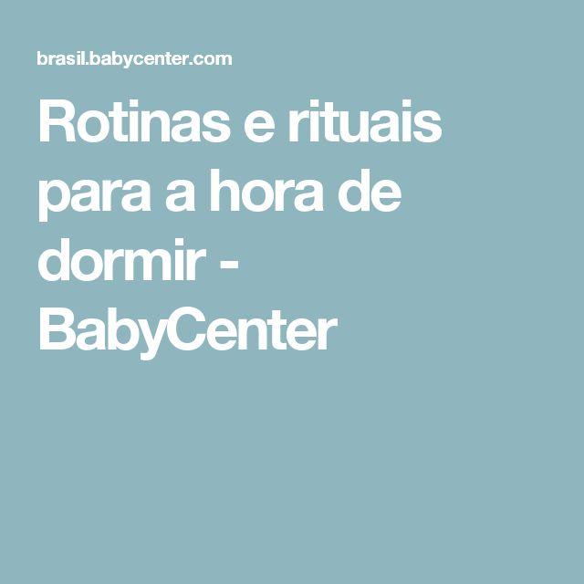Rotinas e rituais para a hora de dormir - BabyCenter