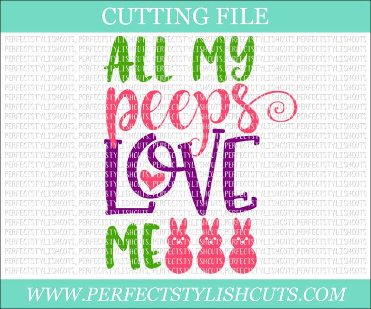 Download All My Peeps Love Me Svg - Easter SVG, DXF, PNG, Eps Files ...