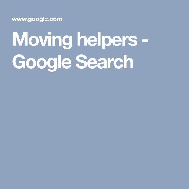 Moving helpers - Google Search