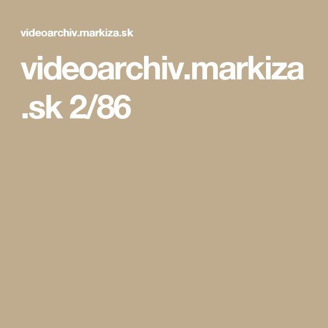 videoarchiv.markiza.sk 2/86