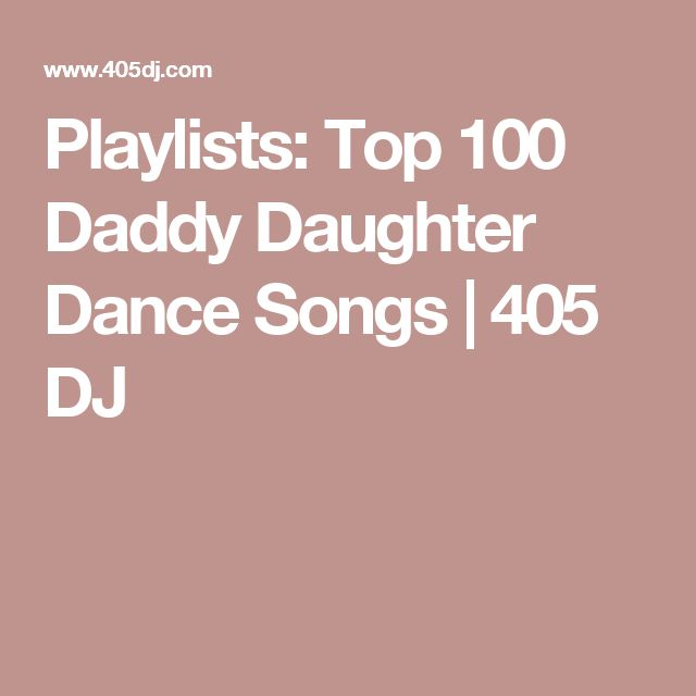 Playlists: Top 100 Daddy Daughter Dance Songs