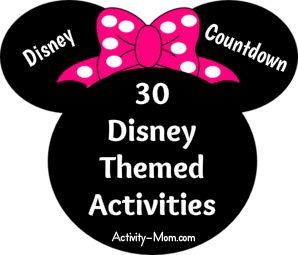Countdown to Disney with 30+ Disney Themed Activities