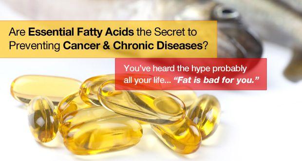 Are Essential Fatty Acids the Secret to Preventing Cancer & Chronic…