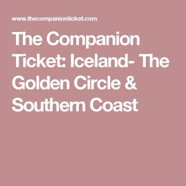 The Companion Ticket: Iceland- The Golden Circle & Southern Coast