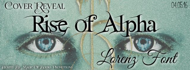 COVER REVEAL: Rise of Alpha by Lorenz Font