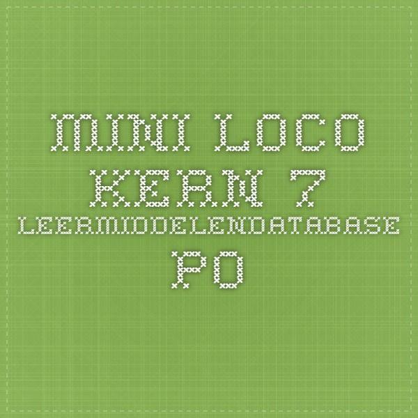mini loco kern 7 - Leermiddelendatabase PO