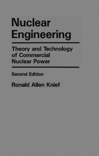 Nuclear Engineering Theory and Technology of Commercial Nuclear Power