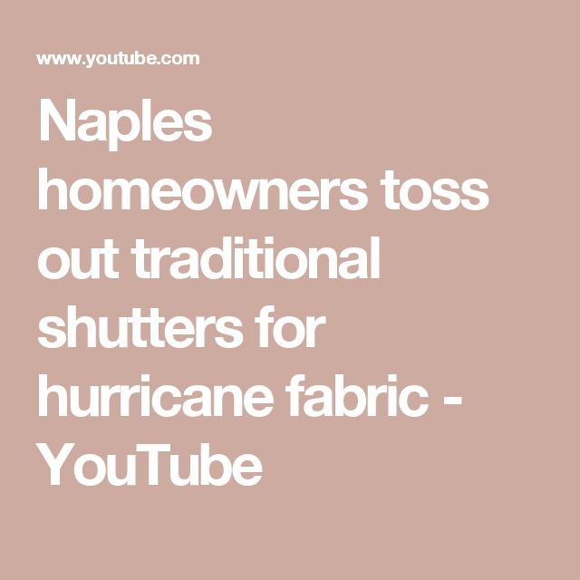 Naples homeowners toss out traditional shutters for hurricane fabric - YouTube