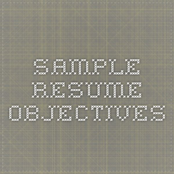 25+ unique Resume objective ideas on Pinterest Good objective - resume objective ideas