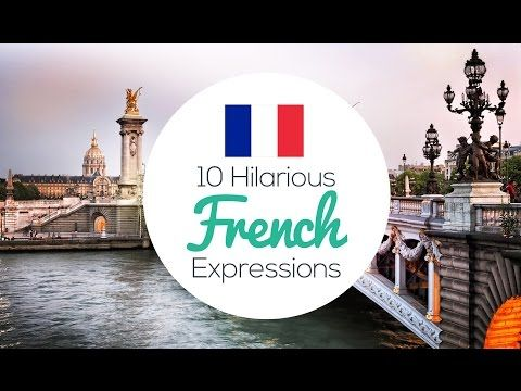25 Hilarious French Expressions Translated Literally | The Intrepid Guide