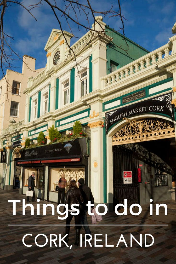 Things to do in Cork, Ireland. Visit the Glucksman Gallery and The English Market.