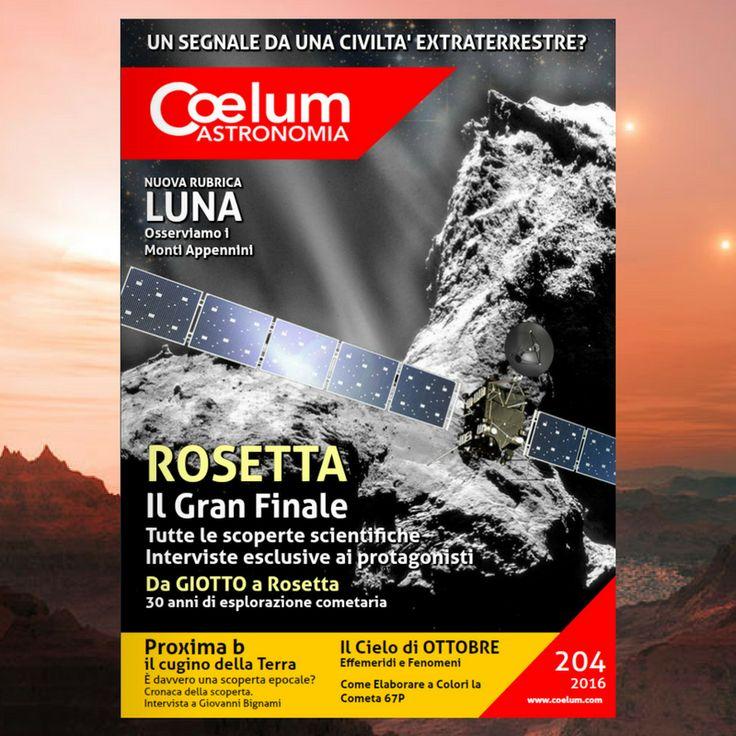 Coelum #astronomia 204 di ottobre 2016 In copertina Il Gran Finale di Rosetta! La sonda #Rosetta in rotta verso il suo ultimo, estremo incontro con la cometa 67P/Churyumov-Gerasimenko.  Crediti immagine di copertina: ESA/Rosetta/NAVCAM/Coelum  #Proximab, il pianeta extrasolare più vicino alla Terra: cosa ne pensano gli esperti? Intervista esclusiva con Giovanni Bignami.  E ancora:  - Segnali radio da una civiltà extraterrestre? - Osserviamo la #Luna. Una nuova rubrica che questo mese ci…