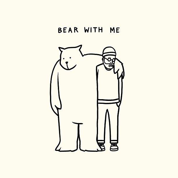 BEAR WITH ME by Matt Blease