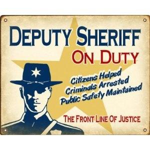 Deputy Sheriff On Duty Sign (Male Officer)