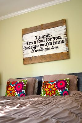 "Probably will have this above my bed instead of some lame ""always kiss me goodnight"""