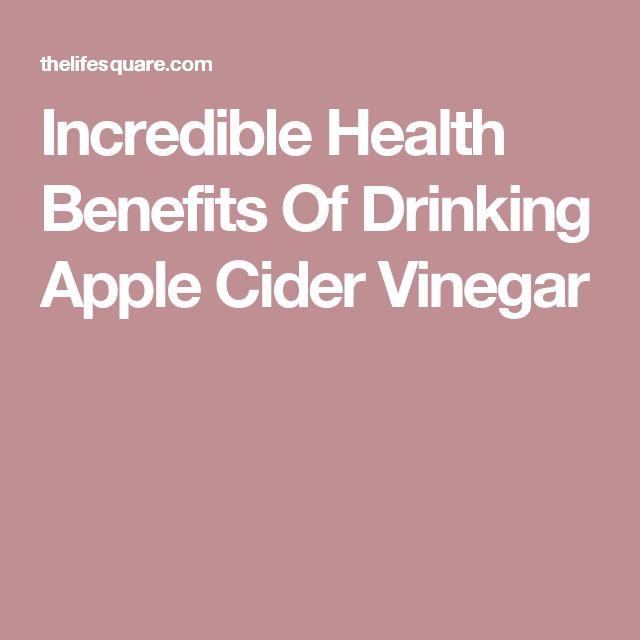 Incredible Health Benefits Of Drinking Apple Cider Vinegar