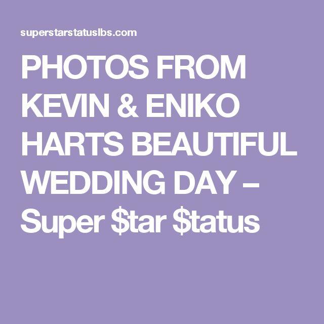PHOTOS FROM KEVIN & ENIKO HARTS BEAUTIFUL WEDDING DAY – Super $tar $tatus