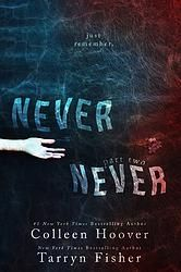 {{New Release}} Never Never: Part Two by Colleen Hoover and Tarryn Fisher