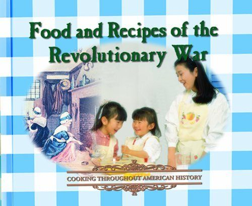 7 best revolutionary war recipes images on pinterest food and recipes of the revolutionary war cooking throughout american history by george erdosh forumfinder Choice Image