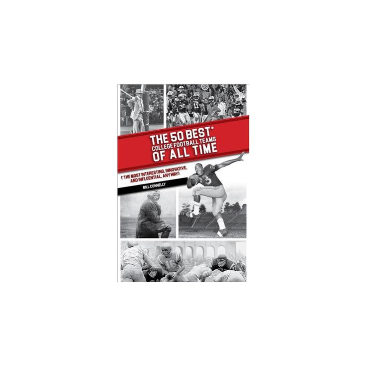 50 Best College Football Teams of All Time (Paperback) (Bill Connelly)