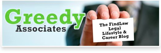 Greedy Associates - The FindLaw Legal Lifestyle and Career Blog
