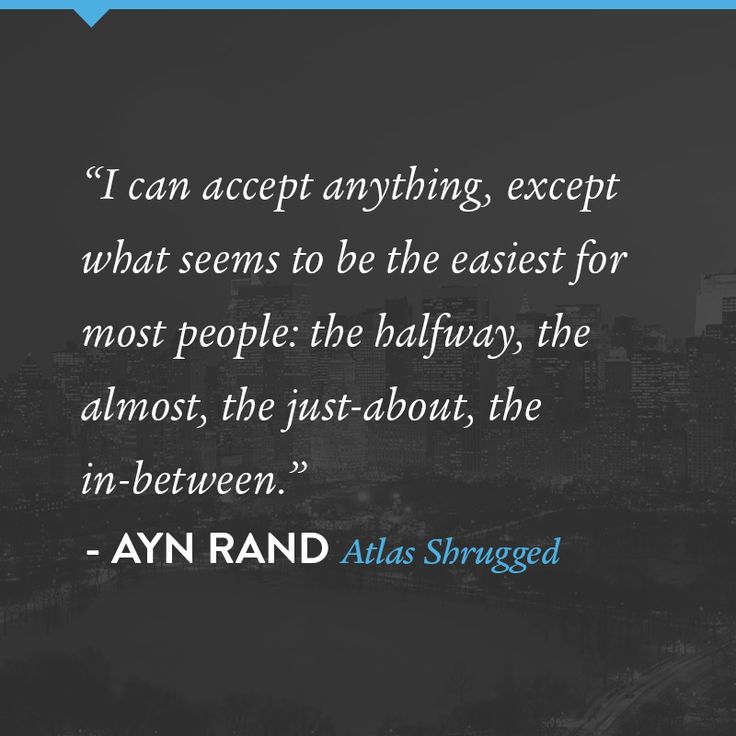 A quote from Atlas Shrugged.