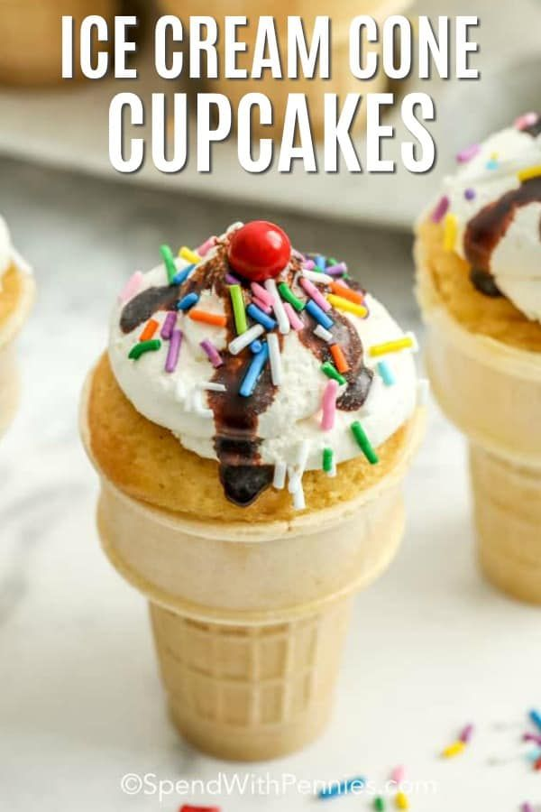 This Easy Ice Cream Cone Cupcake Recipe Is Made With Your Favorite