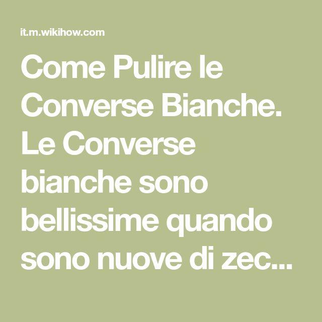 f757c54b62 Pulire le Converse Bianche | Pulizia e organizzazione | Converse ...