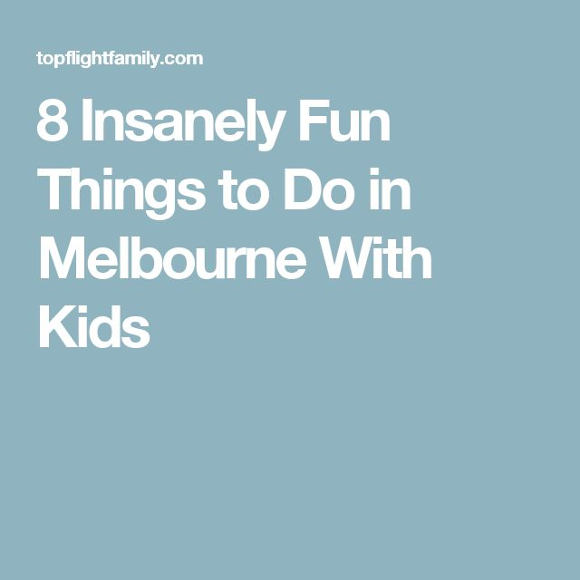 8 Insanely Fun Things to Do in Melbourne With Kids