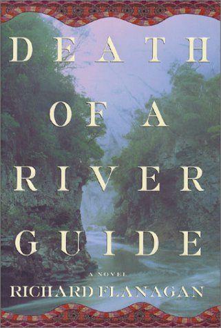 Amazon.com: Death of a River Guide (9780802116826): Richard Flanagan: Books