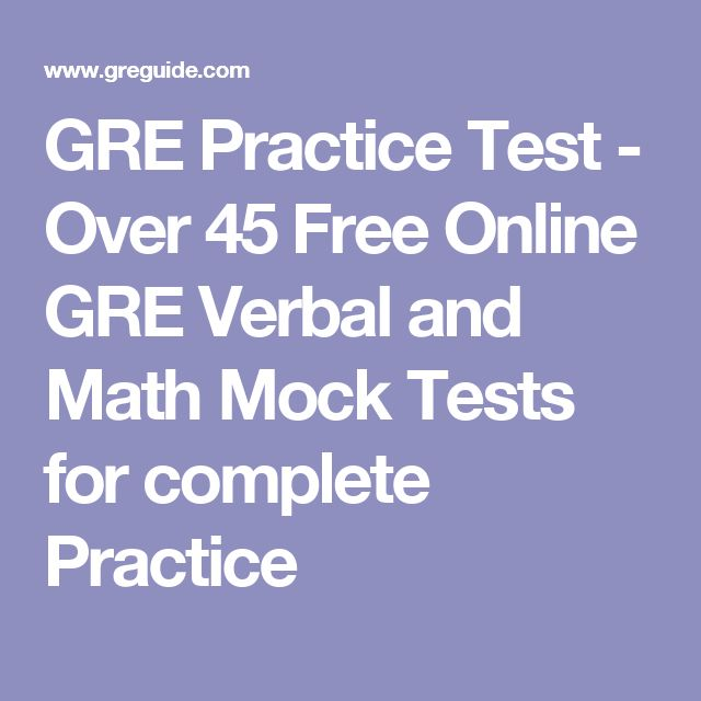 GRE Practice Test - Over 45 Free Online GRE Verbal and Math Mock Tests for complete Practice