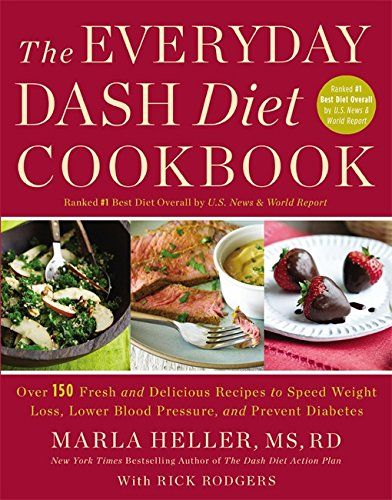 The Everyday DASH Diet Cookbook: Over 150 Fresh and Delic...