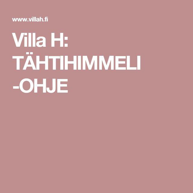 Villa H: TÄHTIHIMMELI -OHJE