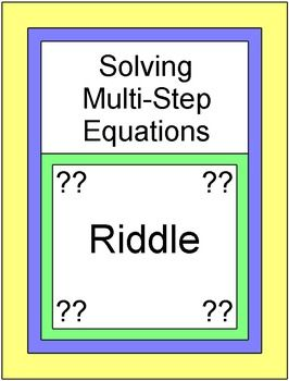 """18 problems on solving multi-step equations in an original Riddle.  I'm not sure whether it needs quotes or not so I put 2 versions, your preference.  Riddle:  What did Y say to X?  or What did """"Y"""" say to """"X""""?Answer to Riddle:  """"I have a dog so you're not the only one that marks the spot.""""I put the answer in here so no one would buy this product and be offended."""