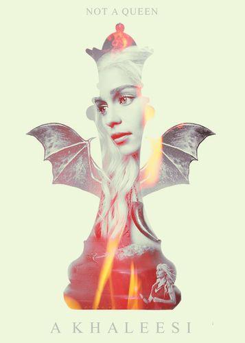 Not a Queen ~ Daenerys Targaryen ~ Game of Thrones Fan Art