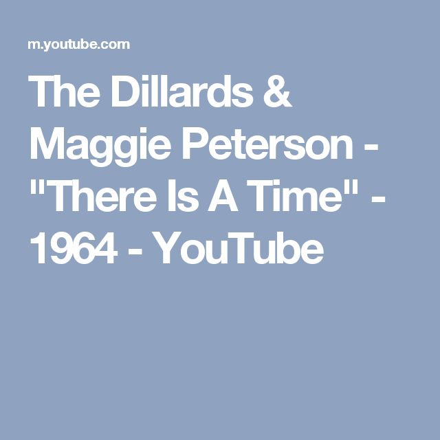 """The Dillards & Maggie Peterson - """"There Is A Time"""" - 1964 - YouTube"""