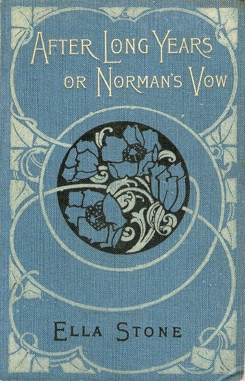 ≈ Beautiful Antique Books ≈  After Long Years or Norman's Vow...Ella Stone   1893