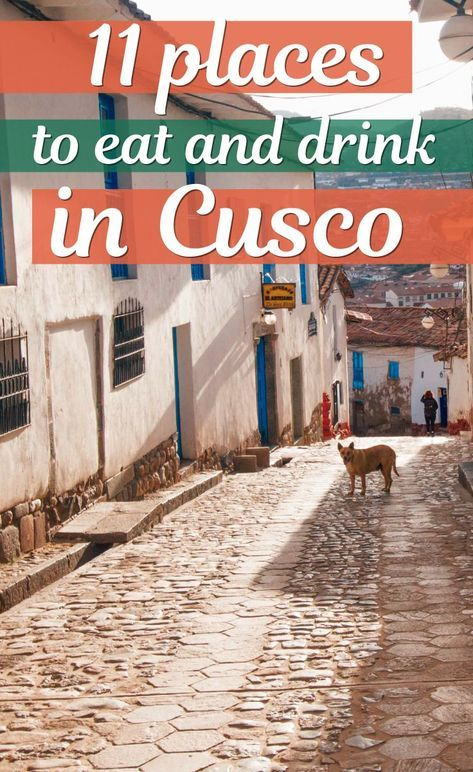 Where to eat and drink in Cusco, Peru