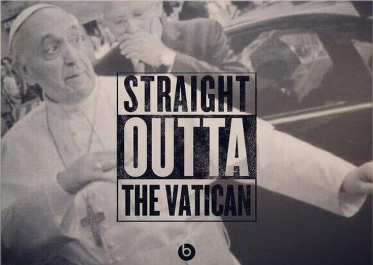 Straight Outta The Vatican