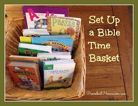 "Set Up a Bible Time Basket & How she does ""bible time"" every morning"