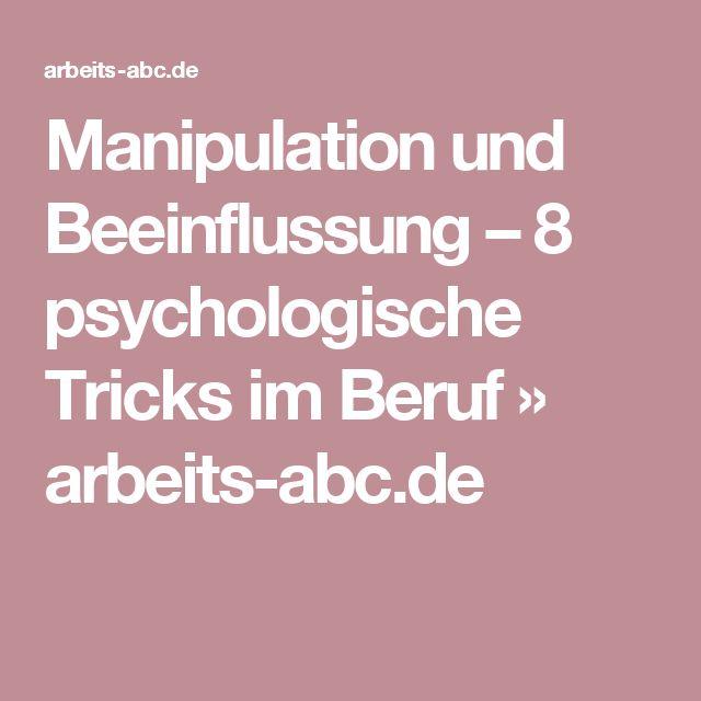Manipulation und Beeinflussung – 8 psychologische Tricks im Beruf » arbeits-abc.de