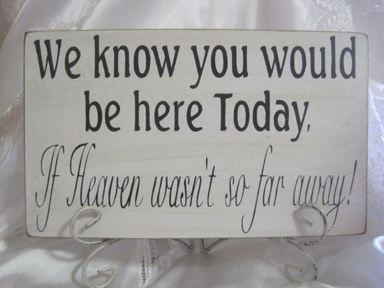 wedding sign for memory table Like I said 3 tables will be set up for my wedding, one long one for the adults, one for the kids, and one for the memorial