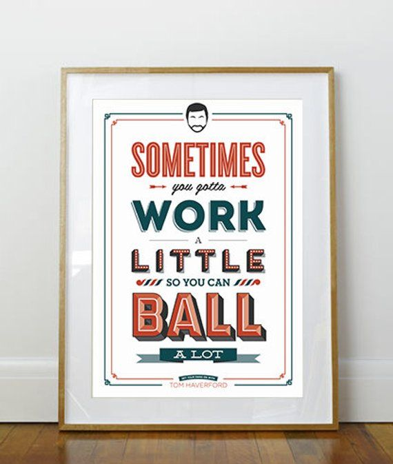 Work A Little To Ball A Lot Print Tom Haverford Parks And Rec