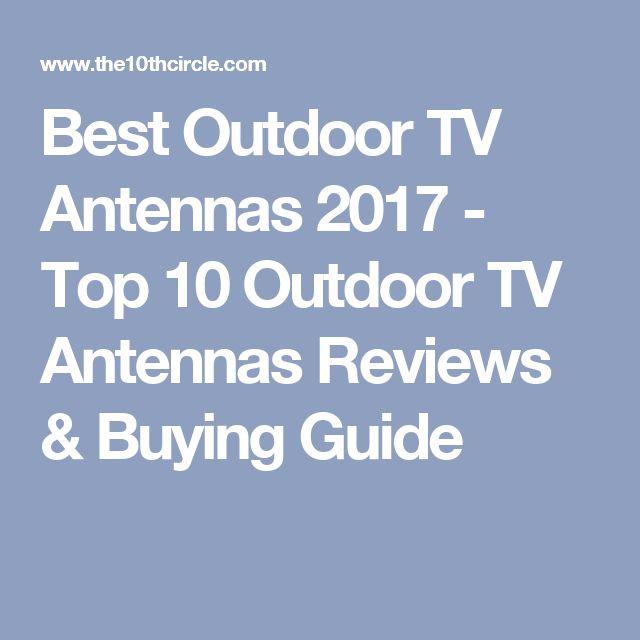 Best Outdoor TV Antennas 2017 - Top 10 Outdoor TV Antennas Reviews & Buying Guide